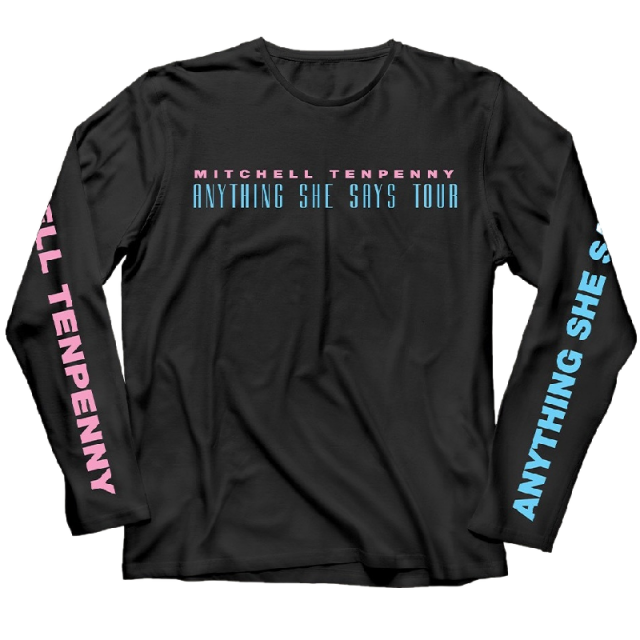 Mitchell Tenpenny Long Sleeve Anything She Says Black Tour Tee